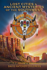 Lost Cities & Ancient Mysteries of the Southwest EBOOK